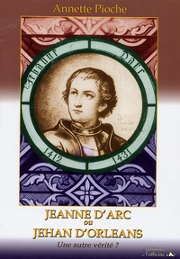 Histoiresdenlire.be Jeanne d'Arc ou Jehan d'Orléans - Une Autre Vérité ? Image
