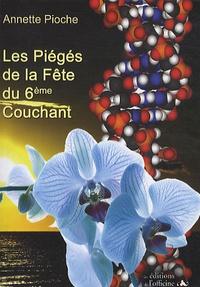 Annette Pioche - Les piégés de la fête du 6ème Couchant.