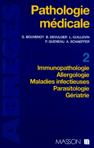 Annette Schaeffer et Loïc Guillevin - Pathologie médicale - Tome 2, Immunologie, Allergologie, Maladies infectieuses, Parasitologie, Gériatrie.