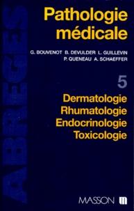 Annette Schaeffer et Patrice Queneau - Pathologie médicale - Tome 5, Dermatologie, Rhumatologie, Endocrinologie, Toxicologie.