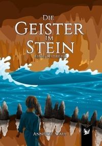 Annette Stall - Die Geister im Stein - Eine Zeitreise.