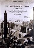 Annette Surrault - De la Campagne d'Egypte au Berry - Le général Henri-Gatien Bertrand et le savant Hervé Faye (1798-1844).