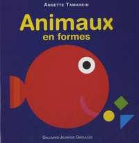 Animaux en formes - Annette Tamarkin |