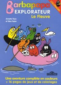 Annette Tison et Talus Taylor - Le Fleuve - Coloriages.
