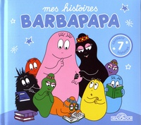 Annette Tison et Talus Taylor - Mes histoires Barbapapa.