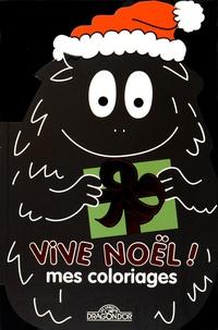Annette Tison et Talus Taylor - Vive Noël ! Mes coloriages.