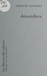 Annette Vanniers - Désordres.