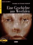 Annette von Droste-Hülshoff - Eine Geschichte aus Westfalen. 1 CD audio