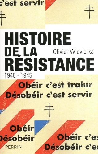Annette Wieviorka - Histoire de la Résistance (1940-1945).