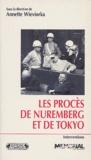 Annette Wieviorka - Les procès de Nuremberg et de Tokyo.