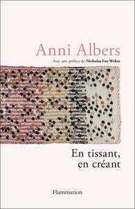 Anni Albers - En tissant, en créant.