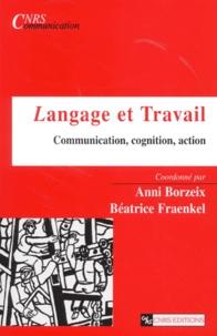Anni Borzeix et Béatrice Fraenkel - Langage et travail - Communication, cognition, action.