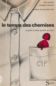 Anni Borzeix et Margaret Maruani - Le temps des chemises - La grève qu'elles gardent au cœur.