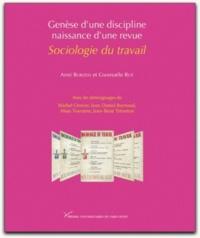 Anni Borzeix et Gwenaële Rot - Sociologie du travail - Genèse d'une discipline, naissance d'une revue.