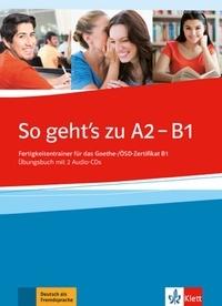 Anni Fischer-Mitziviris et Sylvia Janke-Papanikolaou - So geht's noch besser neu A2-B1 - Fertigkeitentrainer für das Goethe-/OSD-Zertifikat B1 Ubungsbuch. 2 CD audio