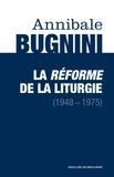Annibale Bugnini - La réforme de la liturgie (1948-1975).