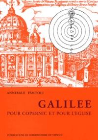 Annibale Fantoli - Galilée pour Copernic et pour l'Eglise.
