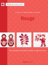Annick Abrial et Marie-Anne Réthoret-Mélin - Rouge - Des centaines de motifs à broder au point de croix.