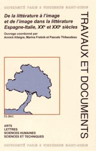 Annick Allaigre et Marina Fratnik - De la littérature à l'image et de l'image dans la littérature - Espagne-Italie, XXe et XXIe siècles.