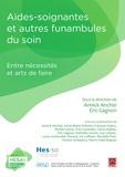 Annick Anchisi et Eric Gagnon - Aides-soignantes et autres funambules du soin - Entre nécessités et arts de faire.