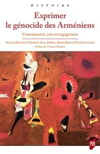 Annick Asso et Héléna Demirdjian - Exprimer le génocide des Arméniens - Connaissance, arts et engagement.