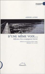Annick Auzou - D'une même voix.. - Réflexions d'une accompagnante bénévole dans la relation à la personne en fin de vie.