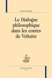 Annick Azerhad - Le dialogue philosophique dans les contes de Voltaire.