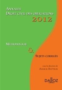 Annick Batteur - Droit civil des obligations 2012 - Méthodologie & sujets corrigés.
