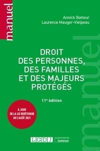 Annick Batteur et Laurence Mauger-Vielpeau - Droit des personnes, des familles et des majeurs protégés.