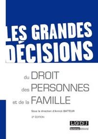 Annick Batteur - Les grandes décisions du droit des personnes et de la famille.