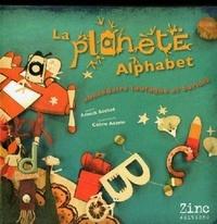 Annick Béchet et Céline Azorin - La planète Alphabet - Abécédaire loufoque et bariolé.