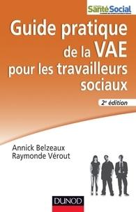 Annick Belzeaux et Raymonde Verout - Guide pratique de la VAE pour les travailleurs sociaux - 2e édition.