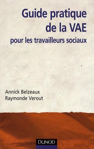 Annick Belzeaux et Raymonde Verout - Guide pratique de la VAE pour les travailleurs sociaux.