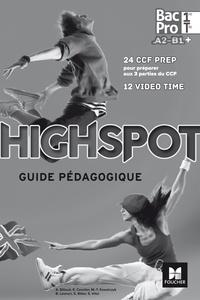 Annick Billaud et Estelle Cavelier - Anglais 1re/Tle A2-B1 Bac Pro Highspot - Guide pédagogique.