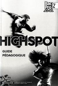 Annick Billaud et Estelle Cavelier - Anglais 2e A2-B1 Bac Pro Highspot - Guide pédagogique.