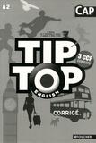 Annick Billaud et Marie-Thérèse Kowalczyk - Tip Top English CAP - Corrigé.