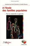 Annick Bonnefond et Danielle Mouraux - A l'école des familles populaires - Pour se comprendre et apprendre.