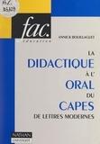 Annick Bouillaguet et Henri Mitterand - La didactique à l'oral du CAPES de lettres modernes - L'épreuve sur dossier (CAPES externe). L'épreuve professionnelle (CAPES interne).