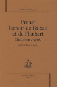 Annick Bouillaguet - Proust lecteur de Balzac et de Flaubert - L'imitation cryptée.