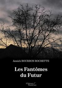 Annick Bourbon Rochette - Les Fantômes du Futur.