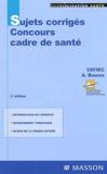 Annick Bourez et  CEFIEC - Sujets corrigés Concours cadre de santé.
