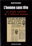 Annick Caraminot - L'Homme sans tête - La piste oubliée de l'affaire Seznec.