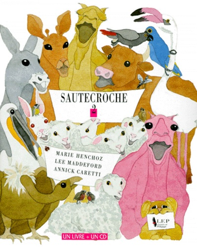 Sautecroche. Tome 5 avec 1 CD audio - Annick Caretti,Marie Henchoz,Lee Maddeford
