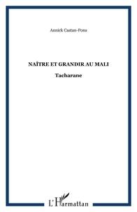 Annick Castan-Pons - Naître et grandir au Mali - Tacharane.