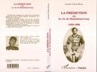Annick Cohen-Bessy - La prédiction ou La vie de Rainilaiarivony.