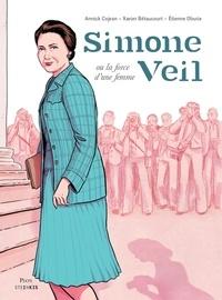 Annick Cojean et Xavier Bétaucourt - Simone Veil, la force d'une femme.