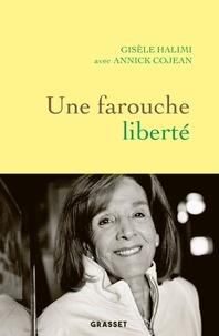 Annick Cojean et Gisèle Halimi - Une farouche liberté.