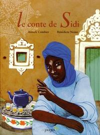 Annick Combier et Bénédicte Nemo - Le conte de Sidi.