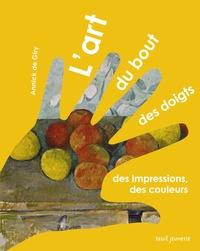 Annick de Giry - L'Art du bout des doigts - Des impressions, des couleurs.