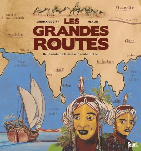 Annick de Giry et  Merlin - Les grandes routes - De la route de la soie à la route du thé.